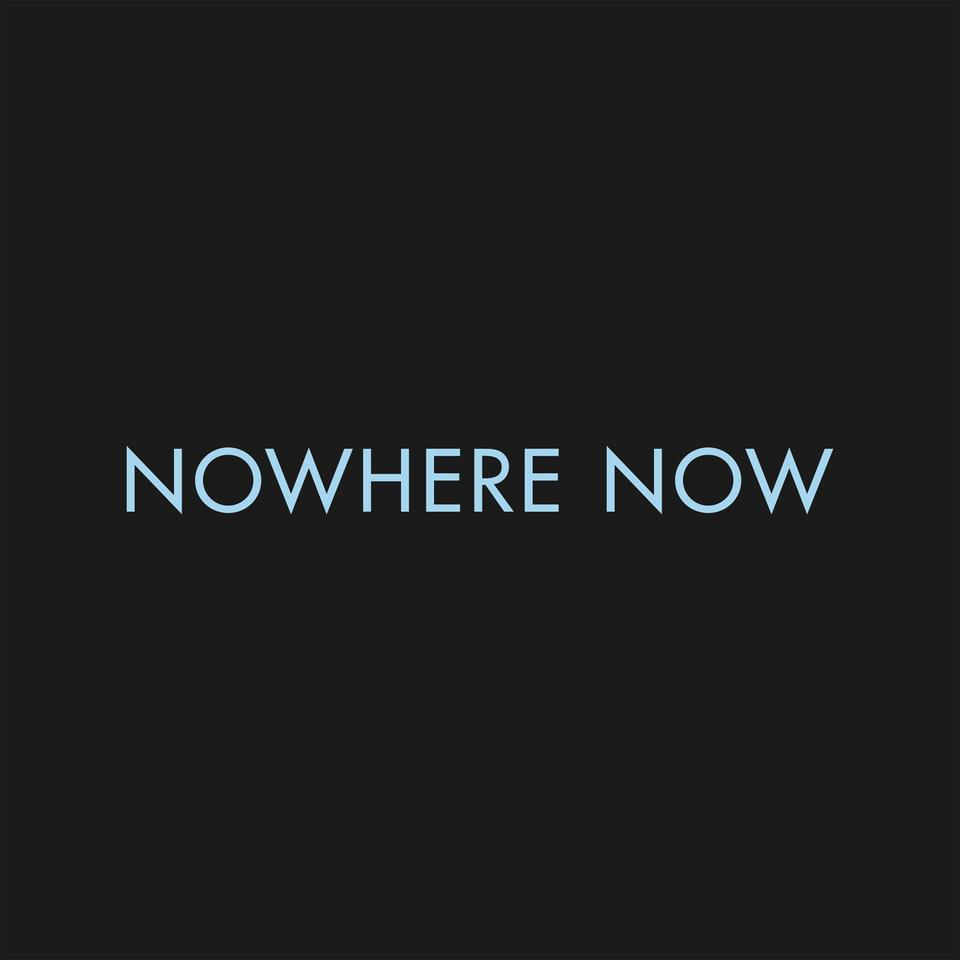 "Nowhere Now - 7"" Blue Vinyl"