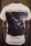 'We're All Strangers' T-Shirt