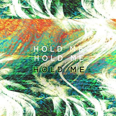 Hold Me (Remixes EP)