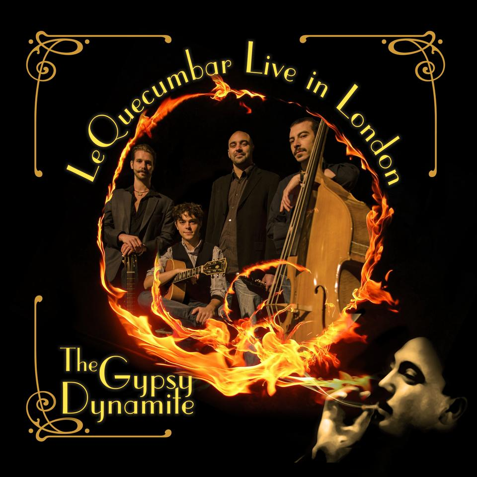 'The Gypsy Dynamite: Live at Le QuecumBar'