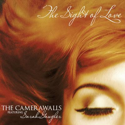 The Sight Of Love - The Camerawalls (Single)