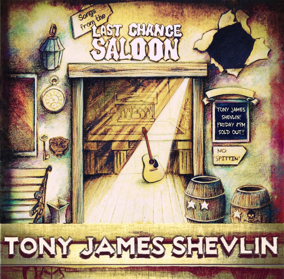 Tony James Shevlin - Songs From the Last Chance Saloon (Download album)