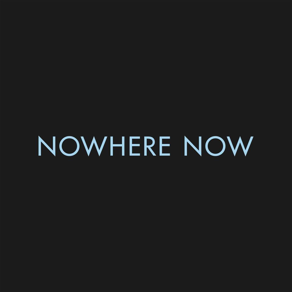 "'Nowhere Now' - 7"" COLOURED Vinyl"