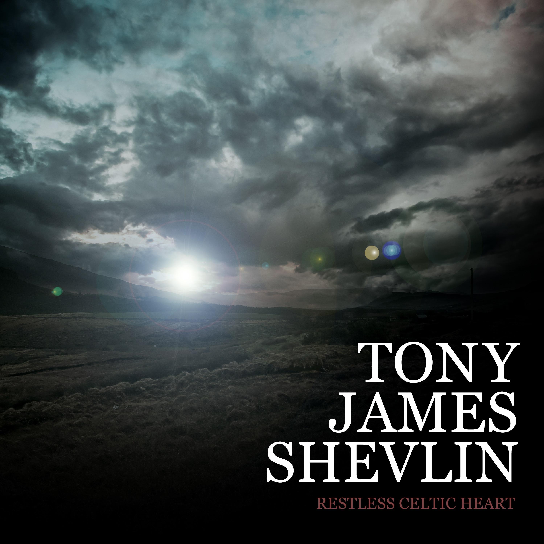 Tony James Shevlin - Restless Celtic Heart (EP Download)